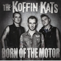Koffin Kats - Born Of The Motor - col lp