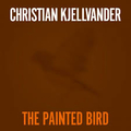 Christian Kjellvander - The Painted Bird (RSD14)