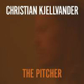 Christian Kjellvander - The Pitcher