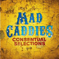 Mad Caddies - Consentual selections - cd