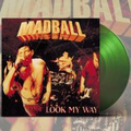 Madball - Look My Way (Green Hell Edition) - col. lp