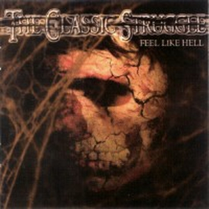 Classic Struggle, The - Feel like hell