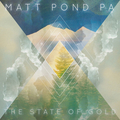 Matt Pond PA - The State of Gold - 2xlp
