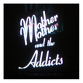 Mother and the Addicts - Watch the lines - 7