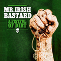 Mr. Irish Bastard - A Fistful of Dirt - lp
