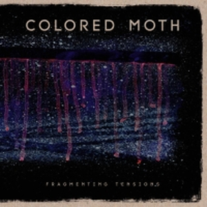 Colored Moth - Fragmenting Tensions