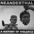 Neanderthal - A History of Violence - lp
