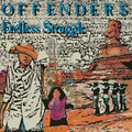 Offenders, The - Endless Struggle/We Must Rebel - 2xlp