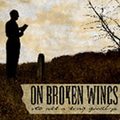 On Broken Wings - Its all a long goodbye - cd