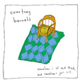 Courtney Barnett - Sometimes I Sit And Think, And...