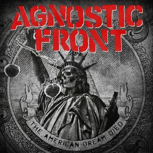 Agnostic Front - The American Dream Died