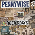 Pennywise - Yesterdays - cd
