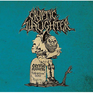 Cryptic Slaughter - Life in grave + rarities
