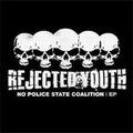 Rejected Youth - No Police State Coalition - cd