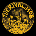Rival Mob, The - Mob justice - lp