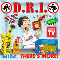 D.R.I. - But wait .... theres more!
