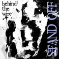 Stand Off - Behind The Wire - 7