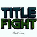Title Fight - Floral green - lp