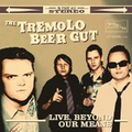 Tremolo Beer Gut - Live, Beyond Our Means - lp
