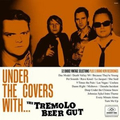 Tremolo Beer Gut - Under the covers... - lp