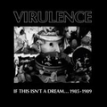 Virulence - If This Isnt A Dream... 1985-1989 - cd