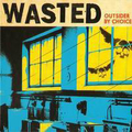 Wasted - Outsider by choice - lp