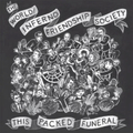 World/Inferno Friendship Society, The - This Packed...