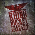 Rhino Bucket - The Last Real RocknRoll col lp (red)