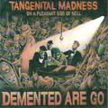 Demented Are Go - Tangential Madness