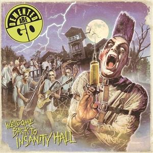 Demented Are Go - Welcome Back to Insanity Hall