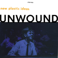 Unwound - New Plastic Ideas