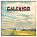 Calexico - The Thread That Keeps Us 2xlp