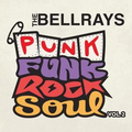 BellRays, The - Punk Funk Rock Soul