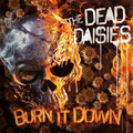 Dead Daisies, The - Burn It Down