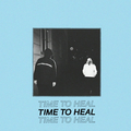 Time To Heal - s/t