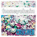 Honeychain - Crushed lp