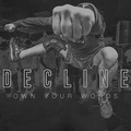 Decline - Own Your Words