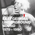 v/a - Ende vom Lied: East German Underground Sound