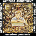 Attitude Adjustment - American Paranoia lp+dvd
