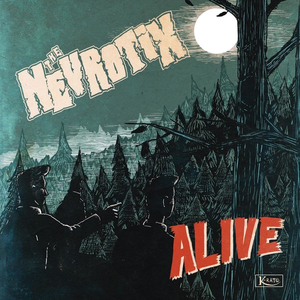 Nevrotix, The - Alive