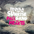 Tequila & the Sunrise Gang - Of Pals and Hearts lp