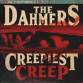 Dahmers, The - Creepiest Creep