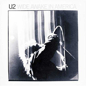 U2 - Wide Awake In America (Remaster 2009)
