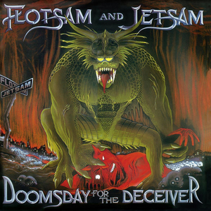 Flotsam & Jetsam - Doomsday for the Deceiver