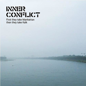 Inner Conflict - First They Take Manhattan, Then They Take Kalk