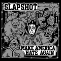 Slapshot - Make America Hate Again col lp