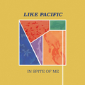 Like Pacific - In Spite of Me