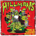 Hillmans, The - Taking the Trash Back In - lp
