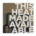 This Heat - Made Available - lp
