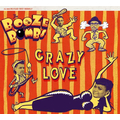 Booze Bombs, The - Crazy Love - lp